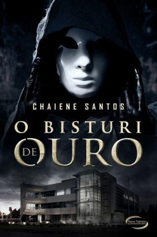 TRECHO DO LIVRO O BISTURI DE OURO - Um Romance Policial - autor Chaiene Santos
